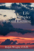 Life Is Simpler Toward Evening