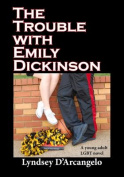 The Trouble with Emily Dickinson