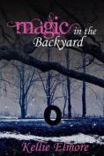 Magic in the Backyard