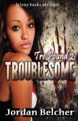 Tre Pound 2: Troublesome