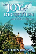 The Joy of Deception and Other Stories