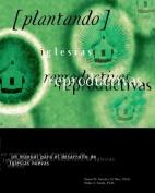 Plantando Iglesia Reproductivas