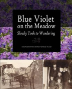 Blue Violet on the Meadow Slowly Took to Wandering