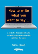 How to Write What You Want to Say