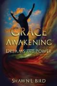 Grace Awakening Dreams & Power
