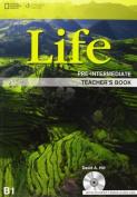 Life Pre - Intermediate Teacher Book with Class Audio CDs [Audio]