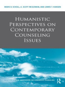 Humanistic Perspectives on Contemporary Counseling Issues