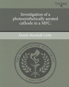 Investigation of a Photosynthetically Aerated Cathode in a MFC.