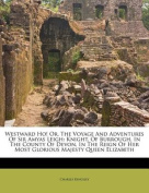Westward Ho! Or, the Voyage and Adventures of Sir Amyas Leigh
