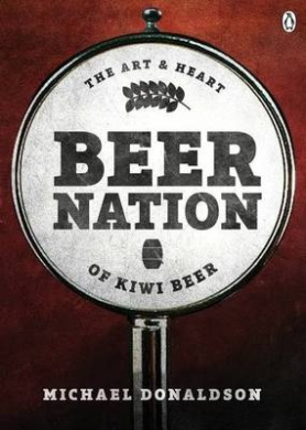 Beer Nation: The Art and Heart of Kiwi Beer