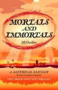 Mortals and Immortals