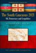 The South Caucasus 2021