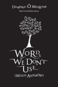 Words We Don't Use