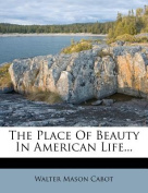 The Place of Beauty in American Life...