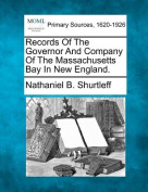 Records of the Governor and Company of the Massachusetts Bay in New England.