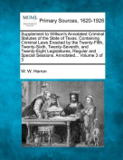Supplement to Willson's Annotated Criminal Statutes of the State of Texas. Containing Criminal Laws Enacted by the Twenty-Fifth, Twenty-Sixth, Twenty-Seventh, and Twenty-Eight Legislatures, Regular and Special Sessions. Annotated... Volume 3 of 3