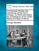 The Revised Charter and Ordinances of the City of Chicago