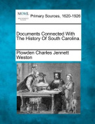 Documents Connected with the History of South Carolina.
