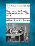 New Haven Its Charter and Amendments 1784-1914