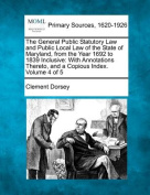 The General Public Statutory Law and Public Local Law of the State of Maryland, from the Year 1692 to 1839 Inclusive