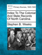 Index to the Colonial and State Records of North Carolina.