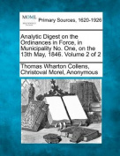 Analytic Digest on the Ordinances in Force, in Municipality No. One, on the 13th May, 1846. Volume 2 of 2