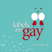 Labels are Gay
