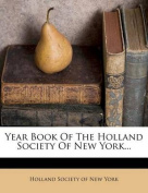 Year Book of the Holland Society of New York...