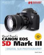 David Busch's Canon EOS 5D Mark III Guide to Digital SLR Photography