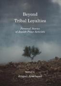 Beyond Tribal Loyalties