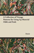 A Collection of Vintage Patterns for Using Up Material Odds and Ends