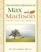 The Excellent Adventures of Max and Madison