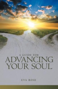 A Guide for Advancing Your Soul