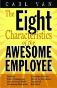 The Eight Characteristics of the Awesome Employee
