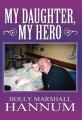 My Daughter, My Hero