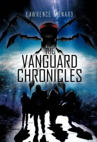 The Vanguard Chronicles by Lawrence Menard.