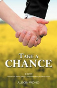 Take A Chance: A Novel