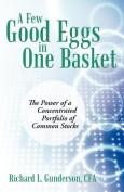 A Few Good Eggs in One Basket