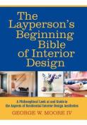 The Layperson's Beginning Bible of Interior Design