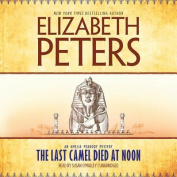 The Last Camel Died at Noon (Amelia Peabody Mysteries  [Audio]