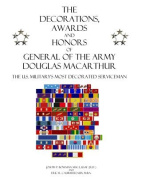 The Decorations, Awards and Honors of General of the Army Douglas MacArthur