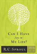 Can I Have Joy in My Life? / R.C. Sproul
