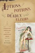Lotions, Potions, and Deadly Elixirs