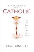 Choosing to Be Catholic