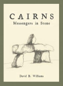 Cairns: Messengers in Stone