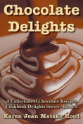 Chocolate Delights Cookbook, Volume I