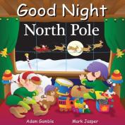 Good Night North Pole [Board Book]