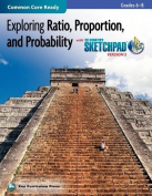 Exploring Ratio, Proportion, and Probability in Grades 6-8 with the Geometer's Sketchpad V5