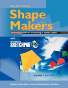 Shape Makers Developing Geometric Reasoning in Middle School with the Geometer's Sketchpad V5