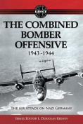 The Combined Bomber Offensive 1943-1944